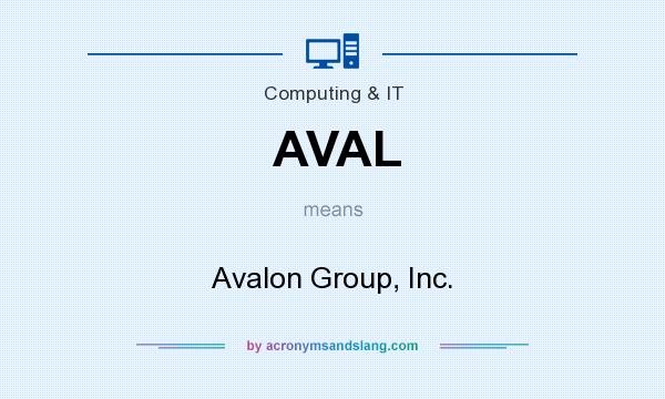 What does AVAL mean? It stands for Avalon Group, Inc.
