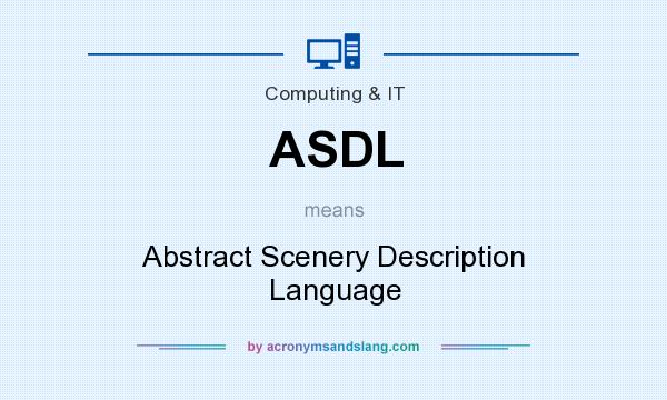What does ASDL mean? It stands for Abstract Scenery Description Language