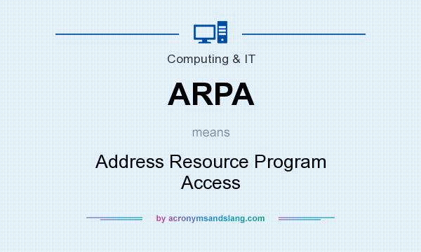 What does ARPA mean? It stands for Address Resource Program Access