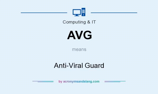 What does AVG mean? It stands for Anti-Viral Guard