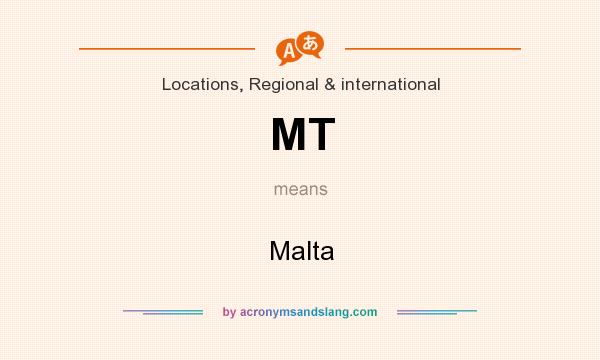 What does MT mean? It stands for Malta