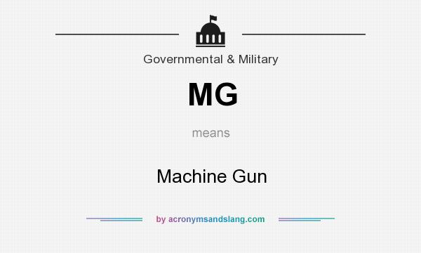 What does MG mean? It stands for Machine Gun