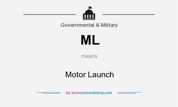 What does ML mean? It stands for Motor Launch