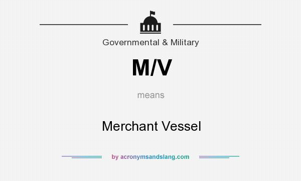 What does M/V mean? It stands for Merchant Vessel