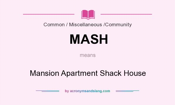Mash Mansion Apartment Shack House In Common Miscellaneous Community By Acronymsandslang