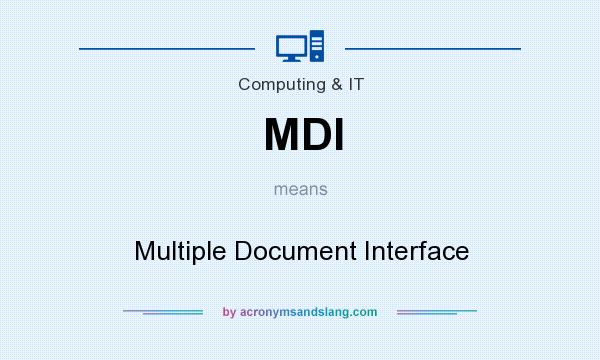 What does MDI mean? It stands for Multiple Document Interface