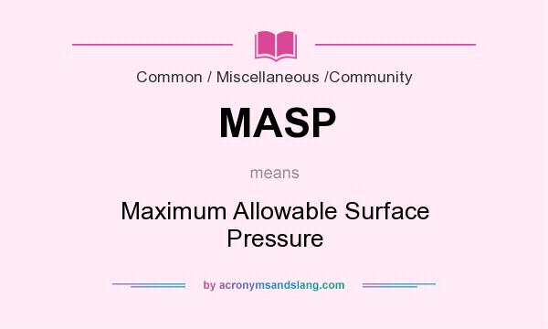 What does MASP mean? It stands for Maximum Allowable Surface Pressure