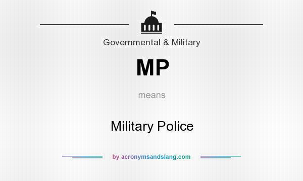 What does MP mean? It stands for Military Police