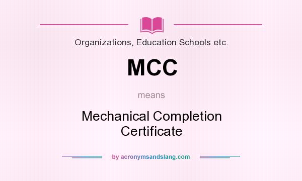 Mcc mechanical completion certificate in organizations education mcc mechanical completion certificate in organizations education schools etc by acronymsandslang yelopaper Gallery