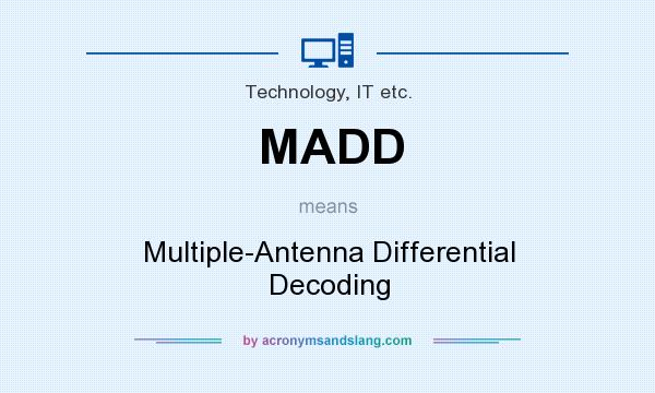 What does MADD mean? It stands for Multiple-Antenna Differential Decoding
