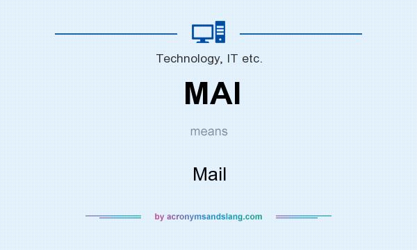 What does MAI mean? It stands for Mail
