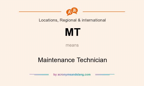 What does MT mean? It stands for Maintenance Technician