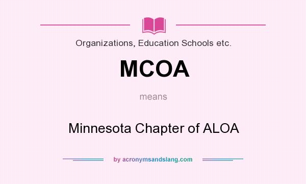 What does MCOA mean? It stands for Minnesota Chapter of ALOA