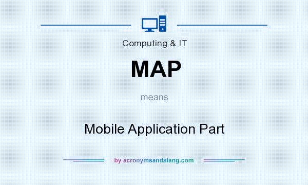 What does MAP mean? It stands for Mobile Application Part