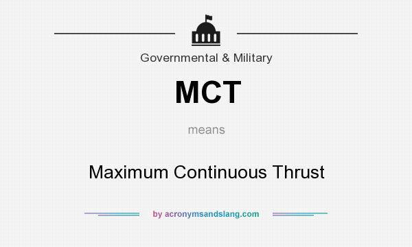 What does MCT mean? It stands for Maximum Continuous Thrust