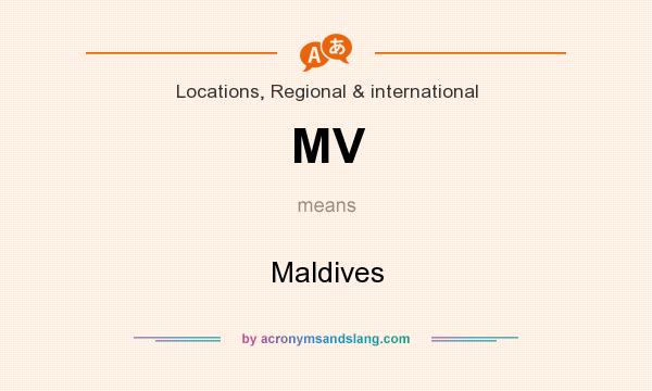 What does MV mean? It stands for Maldives