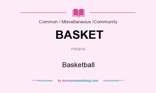 What does BASKET mean? It stands for Basketball