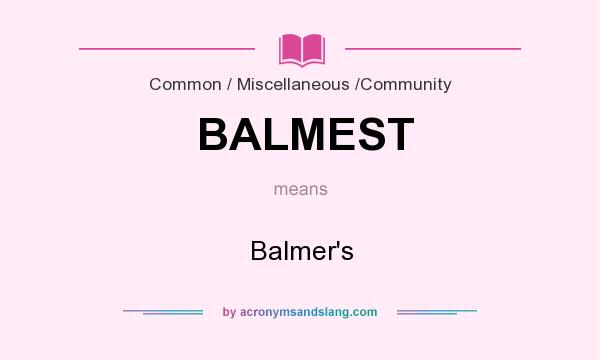 What does BALMEST mean? It stands for Balmer`s