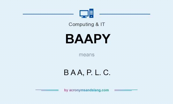 What does BAAPY mean? It stands for B A A, P. L. C.