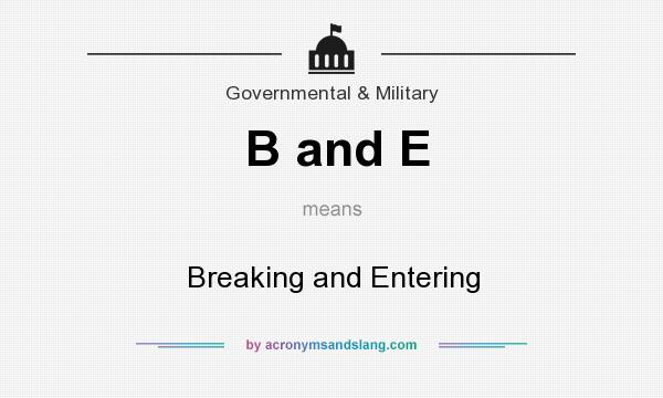What does B and E mean? It stands for Breaking and Entering