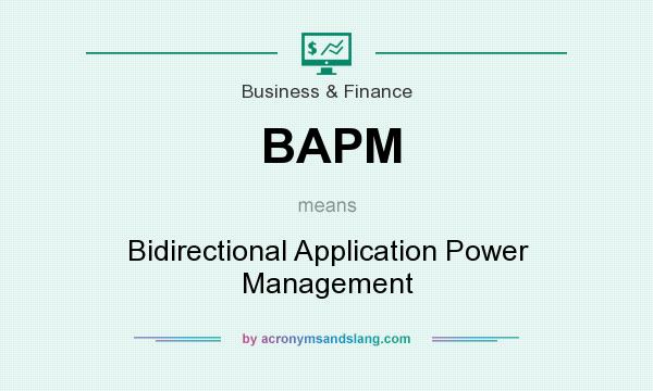 What does BAPM mean? It stands for Bidirectional Application Power Management