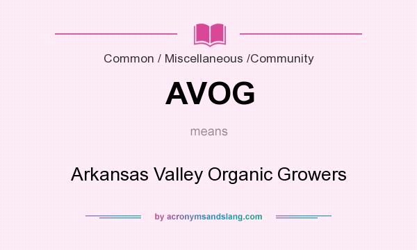 What does AVOG mean? It stands for Arkansas Valley Organic Growers