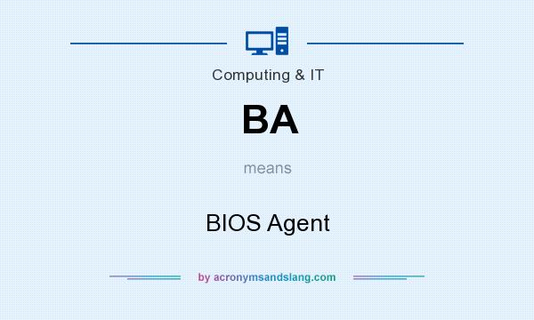 What does BA mean? It stands for BIOS Agent