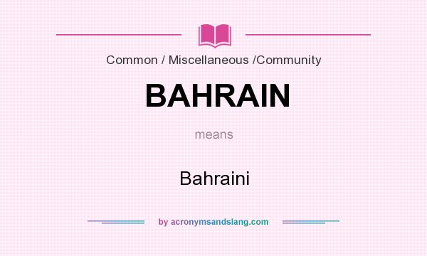 What does BAHRAIN mean? It stands for Bahraini