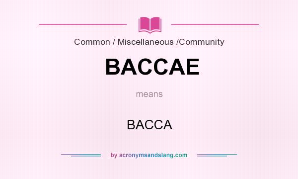 What does BACCAE mean? It stands for BACCA