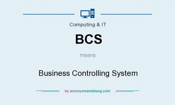 What does BCS mean? It stands for Business Controlling System