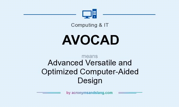 What does AVOCAD mean? It stands for Advanced Versatile and Optimized Computer-Aided Design