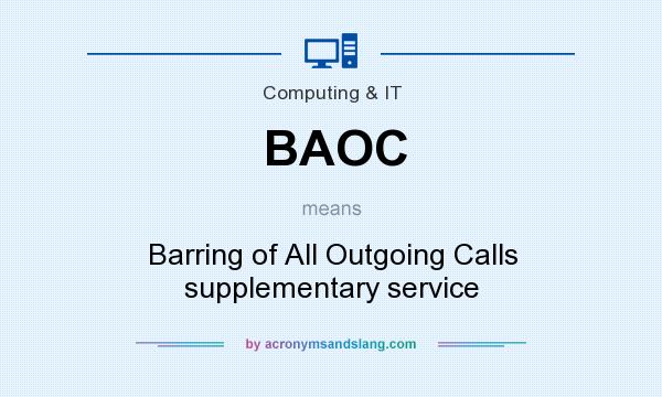 What does BAOC mean? It stands for Barring of All Outgoing Calls supplementary service