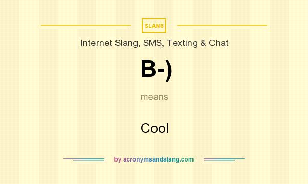 What does B-) mean? It stands for Cool