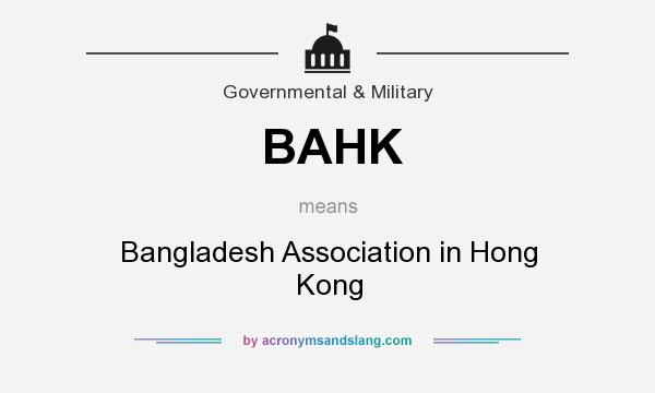 What does BAHK mean? It stands for Bangladesh Association in Hong Kong