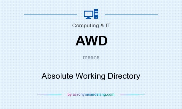 What does AWD mean? It stands for Absolute Working Directory