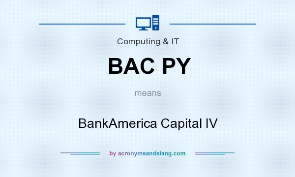 What does BAC PY mean? It stands for BankAmerica Capital IV