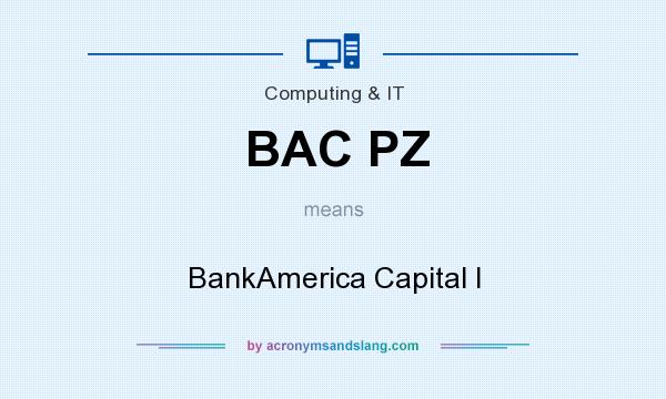 What does BAC PZ mean? It stands for BankAmerica Capital I