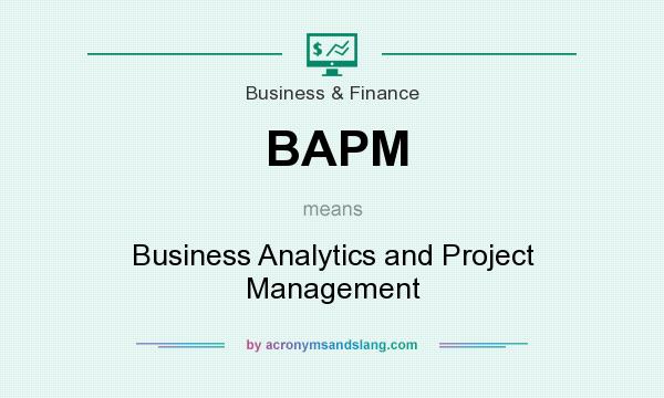 What does BAPM mean? It stands for Business Analytics and Project Management