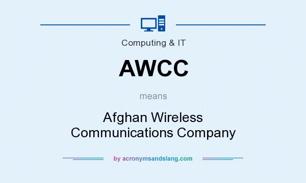 What does AWCC mean? It stands for Afghan Wireless Communications Company