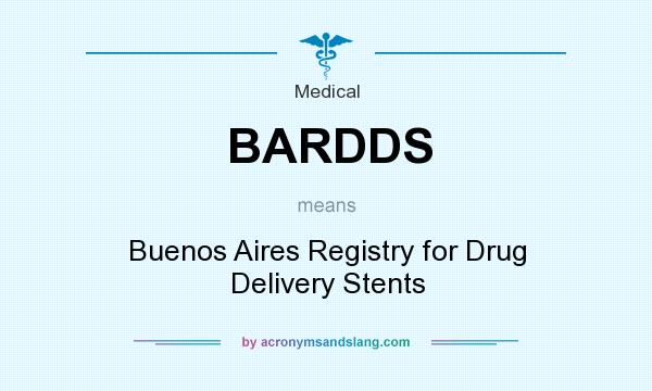 What does BARDDS mean? It stands for Buenos Aires Registry for Drug Delivery Stents