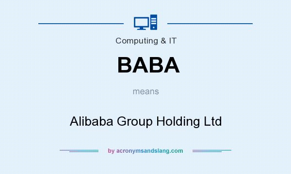 What does BABA mean? It stands for Alibaba Group Holding Ltd