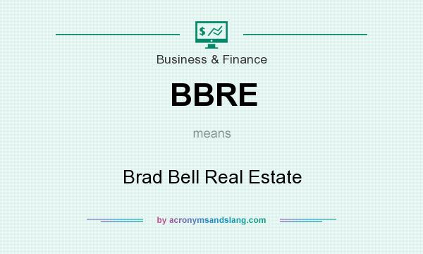What does BBRE mean? It stands for Brad Bell Real Estate
