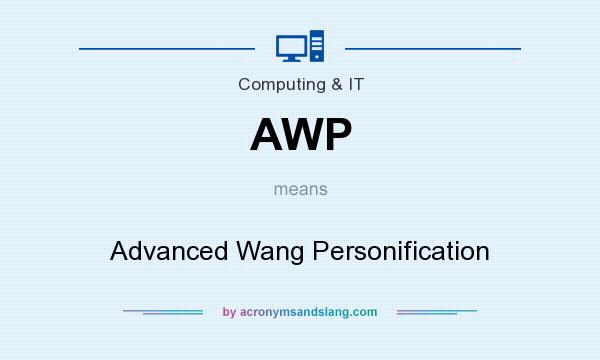 What does AWP mean? It stands for Advanced Wang Personification