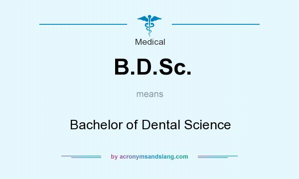 What does B.D.Sc. mean? It stands for Bachelor of Dental Science