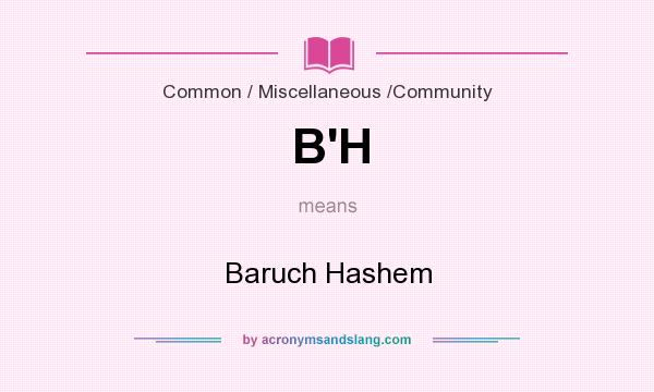 What does B`H mean? It stands for Baruch Hashem