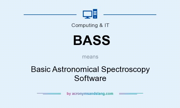 What does BASS mean? It stands for Basic Astronomical Spectroscopy Software