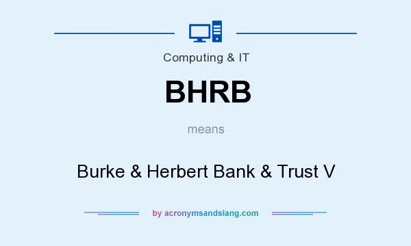 What does BHRB mean? It stands for Burke & Herbert Bank & Trust V