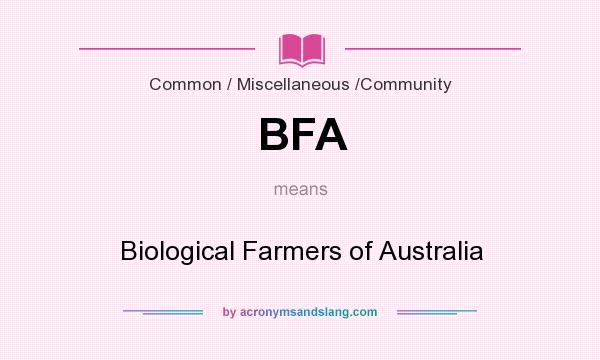 What does BFA mean? It stands for Biological Farmers of Australia