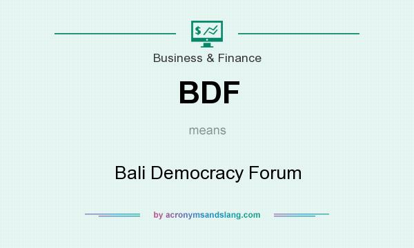 What does BDF mean? It stands for Bali Democracy Forum