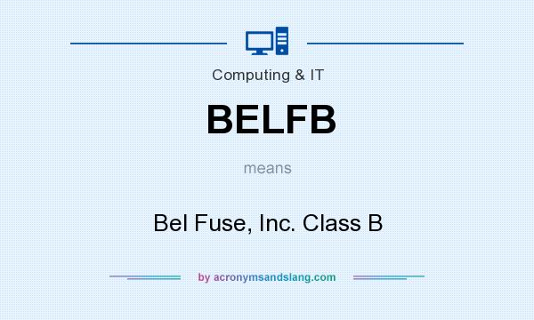 What does BELFB mean? It stands for Bel Fuse, Inc. Class B